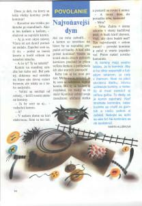 Najvoňavejší dym Zornička č. 7, marec 1998 Ilustrácia: Táňa Žitňanová